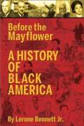 Before the Mayflower - A History of Black America - New 2007 edition